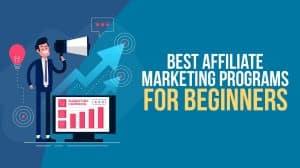 Affiliate-Marketing-Programs-For-Beginners