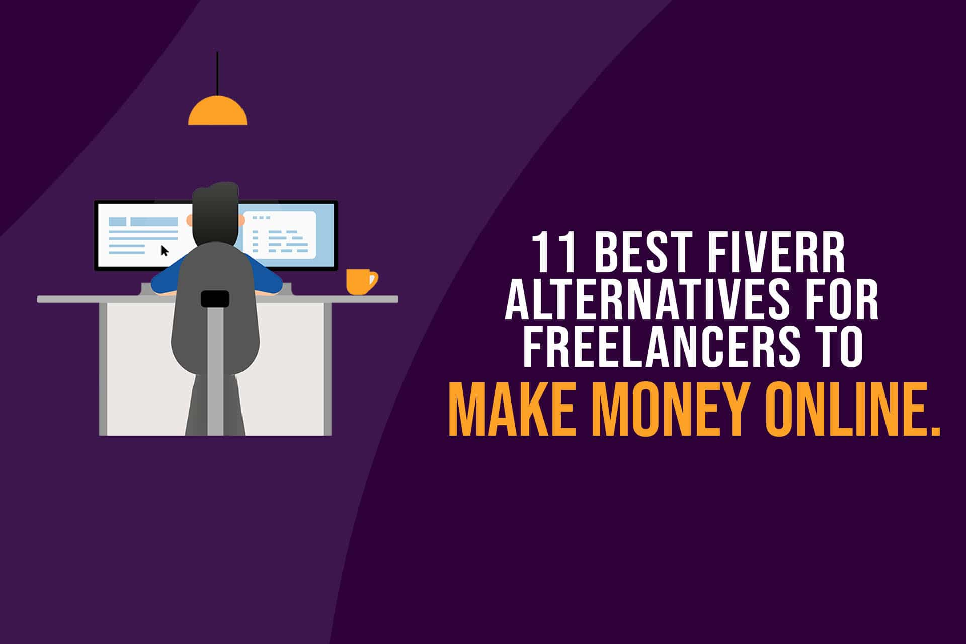11 Best Fiverr Alternatives For Freelancers to Make Money Online
