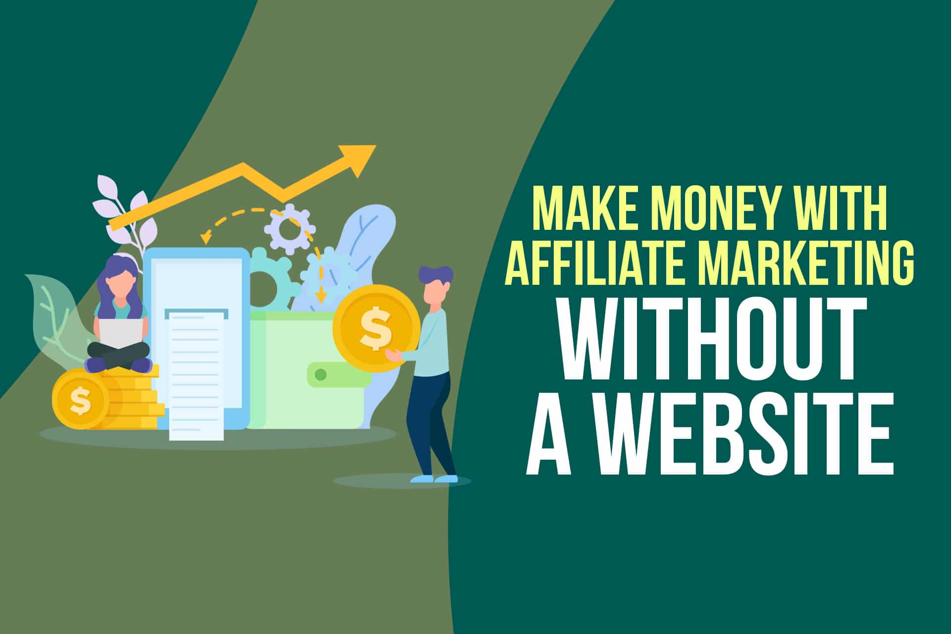 Affiliate Marketing Without a Website